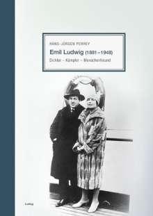 Hans-Jürgen Perrey: Emil Ludwig (1881-1948)Dichter - Kämpfer - Menschenfreund, Buch