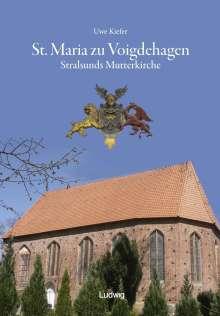 Uwe Kiefer: St. Maria zu Voigdehagen - Stralsunds Mutterkirche, Buch