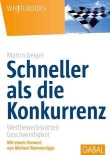 Martin Geiger: Schneller als die Konkurrenz, Buch