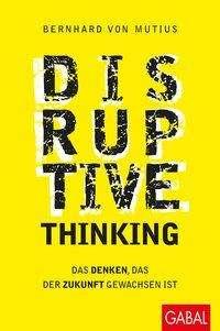 Bernhard von Mutius: Disruptive Thinking, Buch