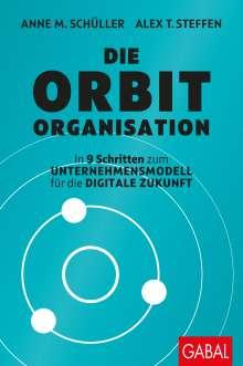 Anne M. Schüller: Die Orbit-Organisation, Buch