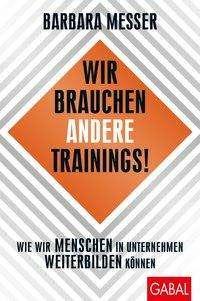 Barbara Messer: Wir brauchen andere Trainings!, Buch