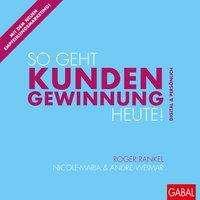 Roger Rankel: So geht Kundengewinnung heute!, Buch