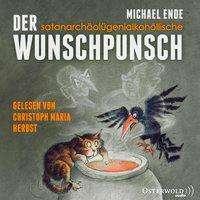 Michael Ende: Der satanarchäolügenialkohöllische Wunschpunsch, CD