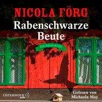 Nicola Förg: Rabenschwarze Beute (Alpen-Krimis 9), 5 CDs