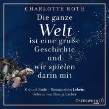 C.Roth: Die Ganze Welt Ist Eine Große Geschichte, 2 MP3-CDs