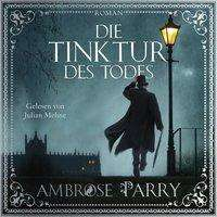 Ambrose Parry: Die Morde von Edinburgh 01. Die Tinktur des Todes, 2 CDs