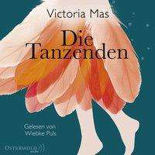 Victoria Mas: Die Tanzenden, 6 CDs