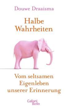 Douwe Draaisma: Halbe Wahrheiten, Buch