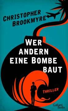 Christopher Brookmyre: Wer andern eine Bombe baut, Buch