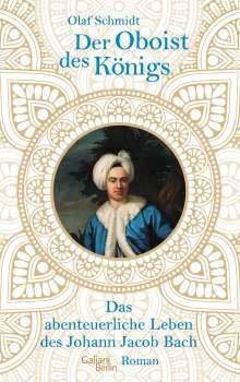 Olaf Schmidt: Der Oboist des Königs, Buch