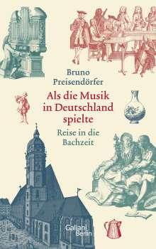 Bruno Preisendörfer: Als die Musik in Deutschland spielte, Buch