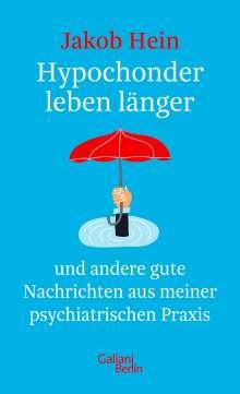 Jakob Hein: Hypochonder leben länger, Buch