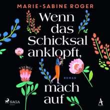 Marie-Sabine Roger: Wenn das Schicksal anklopft, mach auf, 2 MP3-CDs