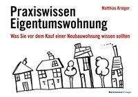 Matthias Krieger: Praxiswissen Eigentumswohnung, Buch