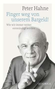Peter Hahne: Finger weg von unserem Bargeld!, Buch