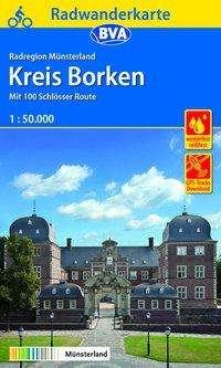 Radwanderkarte BVA Radregion Münsterland Kreis Borken mit 100 Schlösser Route 1:50.000, Diverse