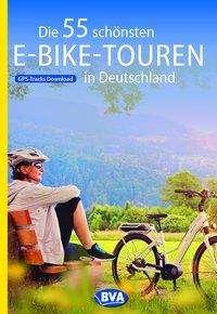 Oliver Kockskämper: Die 55 schönsten E-Bike Touren in Deutschland, Buch