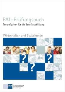 Wirtschafts- und Sozialkunde. PAL - Prüfungsbuch, Buch