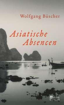Wolfgang Büscher: Asiatische Absencen, Buch