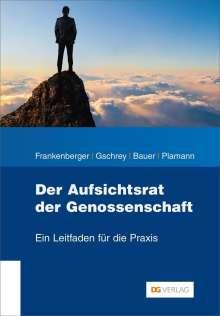 Wilhelm Frankenberger: Der Aufsichtsrat der Genossenschaft, Buch