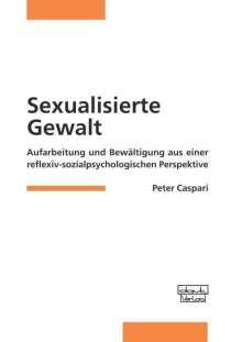 Peter Caspari: Sexualisierte Gewalt, Buch