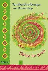 Tänze im Kreis 1. Tanzbeschreibungen, Buch