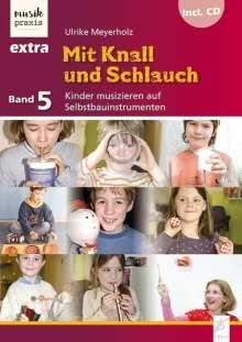 Ulrike Meyerholz: Mit Knall und Schlauch, Buch
