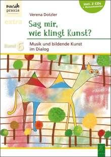 Verena Dotzler: Sag mir, wie klingt Kunst?, Buch