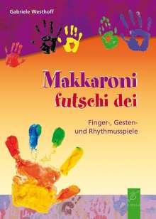 Gabriele Westhoff: Makkaroni futschi dei, Buch