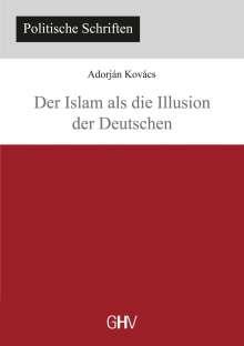 Adorján Kovács: Der Islam als die Illusion der Deutschen, Buch
