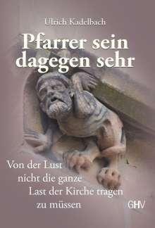Ulrich Kadelbach: Pfarrer sein dagegen sehr, Buch