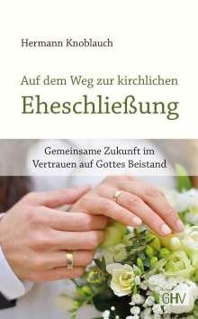 Hermann Knoblauch: Auf dem Weg zur kirchlichen Eheschließung, Buch