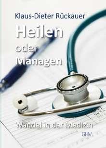 Klaus-Dieter Rückauer: Heilen oder Managen, Buch