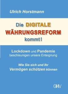Ulrich Horstmann: Die DIGITALE WÄHRUNGSREFORM kommt!, Buch
