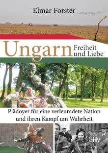 Elmar Forster: Ungarn - Freiheit und Liebe, Buch