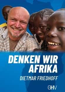 Dietmar Friedhoff: Denken wir Afrika, Buch