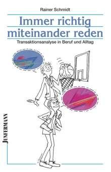 Rainer Schmidt: Immer richtig miteinander reden, Buch