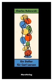Charles Bukowski: Ein Dollar für Carl Larsen, Buch