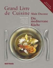 Alain Ducasse: Grand Livre de Cuisine - Die Mediterrane Küche, Buch