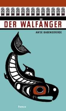 Antje Babendererde: Der Walfänger, Buch