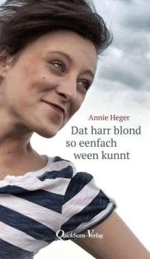 Annie Heger: Dat harr blond so eenfach ween kunnt, Buch