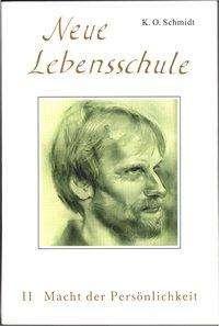 K. O. Schmidt: Neue Lebensschule II. Macht der Persönlichkeit, Buch