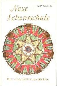 K. O. Schmidt: Neue Lebensschule III. Die schöpferischen Kräfte, Buch