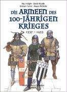 Paul Knight: Die Armeen des 100-jährigen Krieges (1337 - 1453), Buch