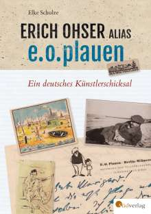 Elke Schulze: Erich Ohser alias e.o.plauen, Buch