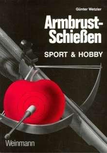 Günter Wetzler: Armbrustschießen, Buch