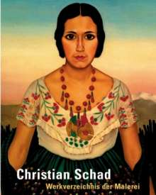 Christian Schad: Paintings, Buch