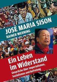 José Maria Sison: Ein Leben im Widerstand, Buch