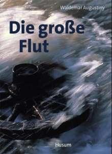 Waldemar Augustiny: Die große Flut, Buch